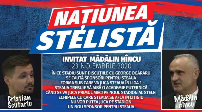 Comandantul CSA Steaua, Mădălin Hîncu, la Naţiunea Stelistă