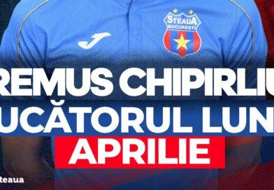 Remus Chipirliu, jucătorul stelist al lunii aprilie