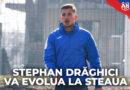Stephan Drăghici va evolua la Steaua